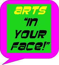 ARTS in your face